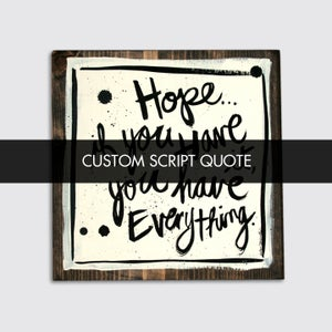Image of custom quote: hand-painted on 9x9x.5in wood or on 5x7 and 8x10 paper