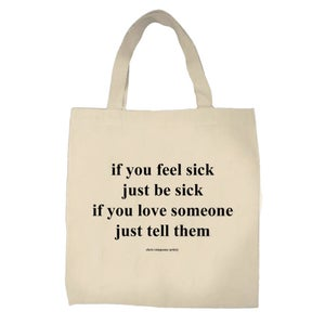 Image of If you feel sick just be sick if you love someone just tell them - tote bag