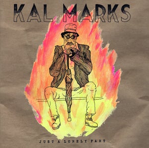 "Image of Kal Marks ""Just A Lonely Fart"" 7"""