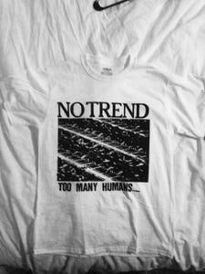 "Image of No Trend ""Too Many Humans..."""