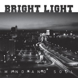 Image of BRIGHT LIGHT - Mind And Soul 7""