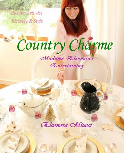 Image of Country Charme. Madame Eleonora's Entertaining