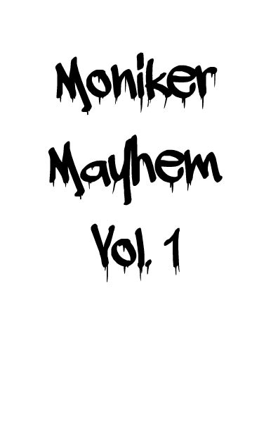 Image of Moniker Mayhem Vol. 1