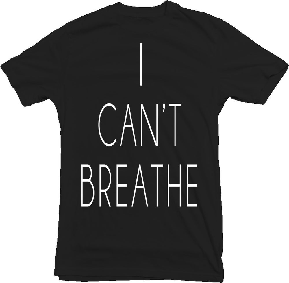 Image of I CAN'T BREATHE Shirt