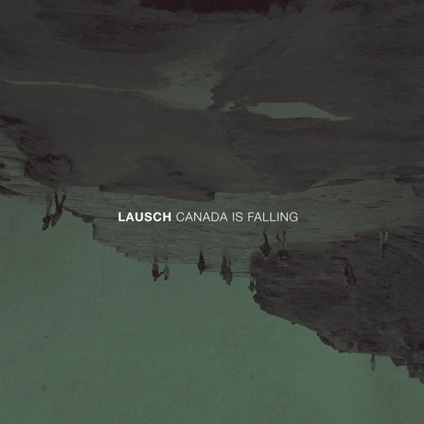 Image of Canada is falling - LAUSCH - CD/VINYL