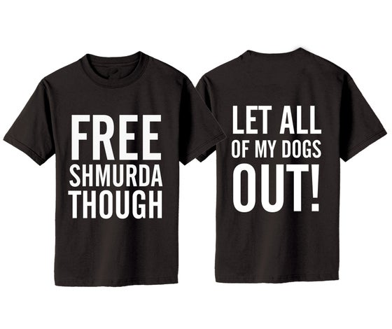 Image of FREE SHMURDA THOUGH TEE