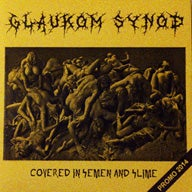 Image of GLAUKOM SYNOD - Covered in semen and slime Demo CDr