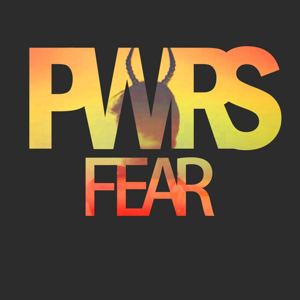 Image of PWRS - Fear