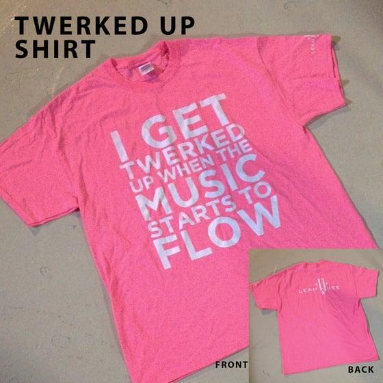Image of Twerked Up T-Shirt