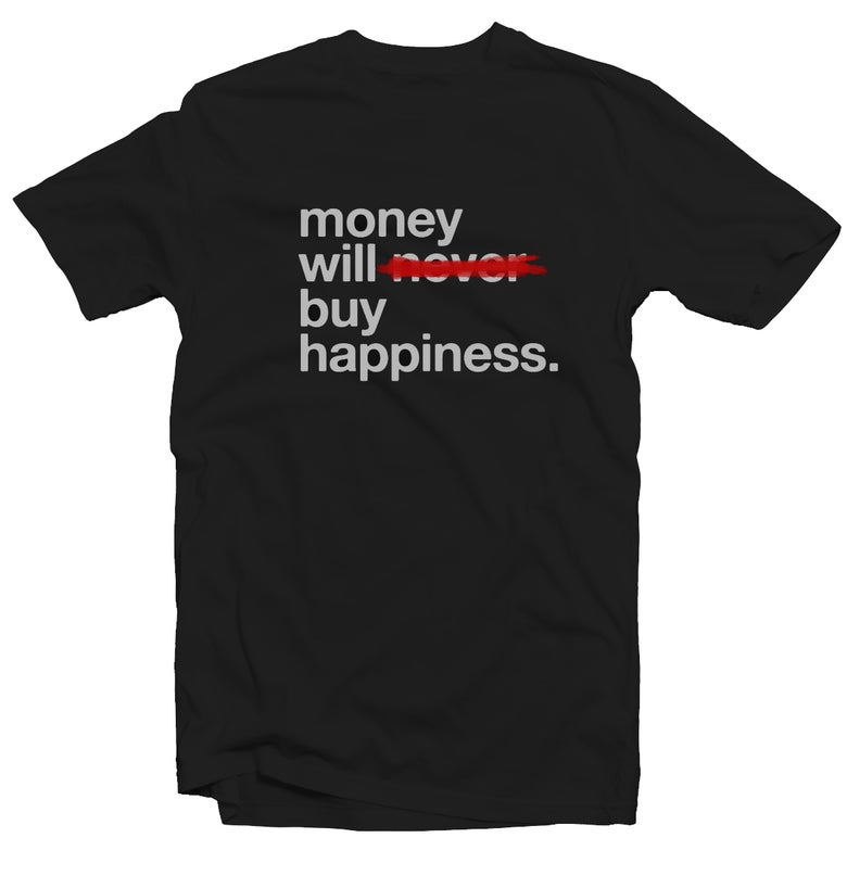 Image of Money will buy happiness