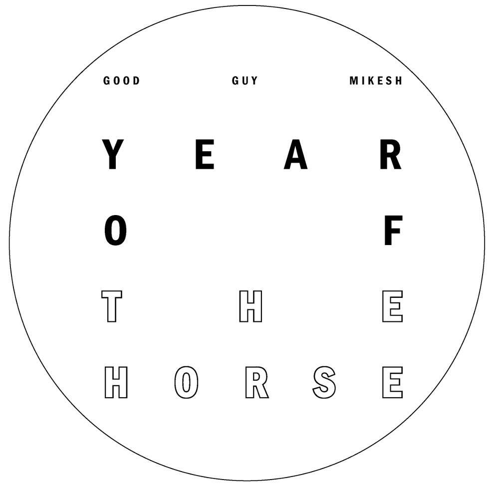 Image of Good Guy Mikesh – »Year Of The Horse«