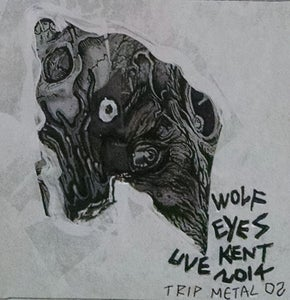 "Image of WOLF EYES ""LIVE KENT 2014"" TRIP METAL 02"
