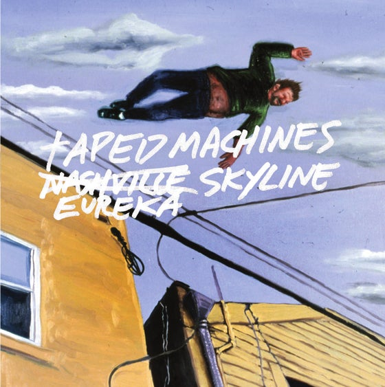 Image of Taped Machines Eureka Skyline LP