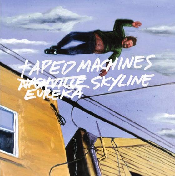 Image of Taped Machines Eureka Skyline LP