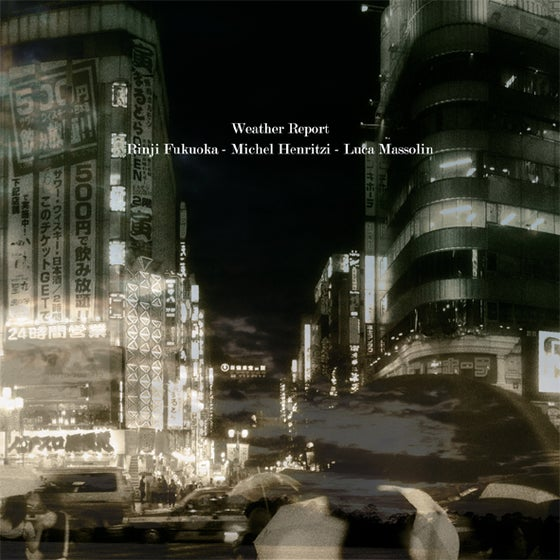 "Image of RINJI FUKUOKA / MICHEL HENRITZI / LUCA MASSOLIN - ""Weather Report"" LP [ltd.50 Blue Vinyl]"