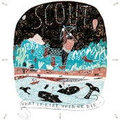 "Image of Scout - What, If Like, When We Die 7"" GREEN, WHITE or BLACK Vinyl"