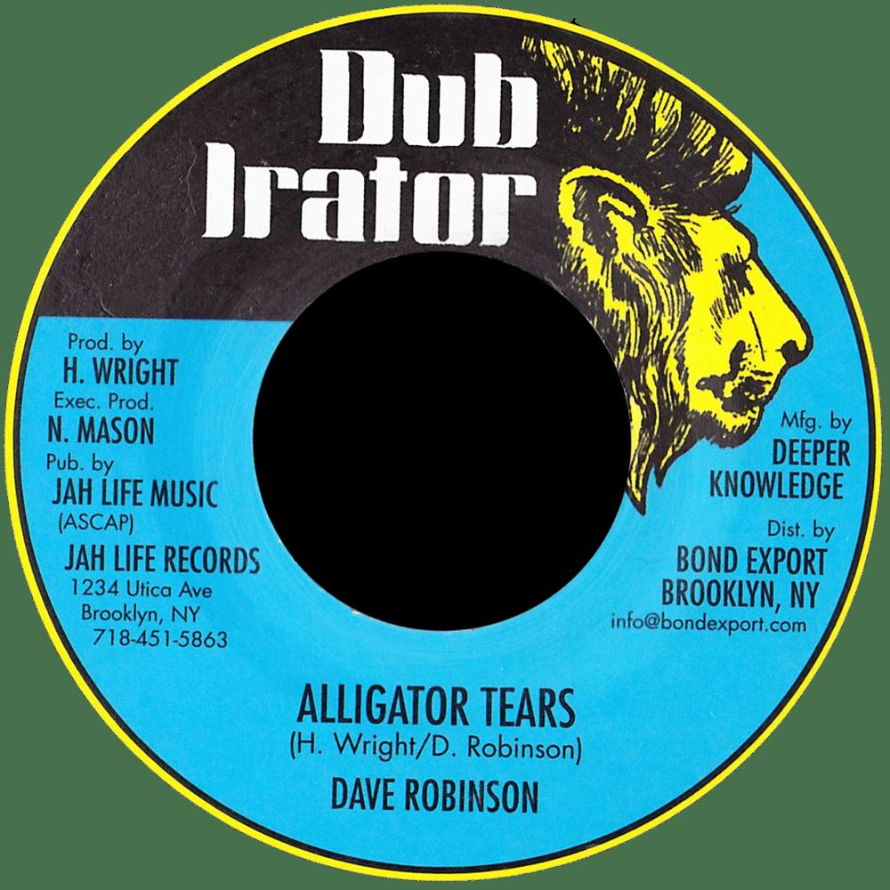 "Image of Dave Robinson - Alligator Tears (Sit & Cry) 7"" (Dub Irator)"