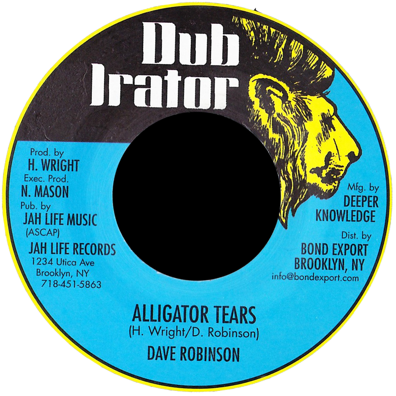 "Image of Dave Robinson - Alligator Tears (Sit & Cry) 7"" (Dub Irator)"