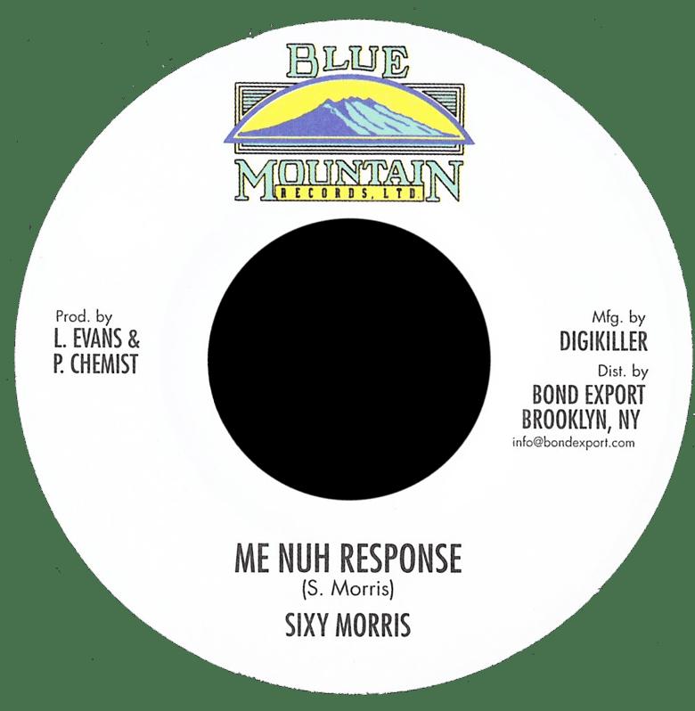 "Image of Sixy Morris - Me Nuh Response 7"" (Blue Mountain)"