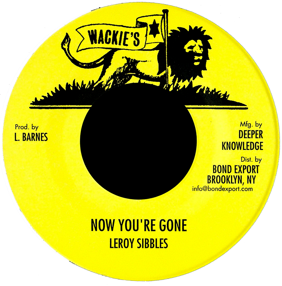 "Image of Leroy Sibbles / Soul Syndicate - Now You're Gone / Version 7"" (Wackie's)"