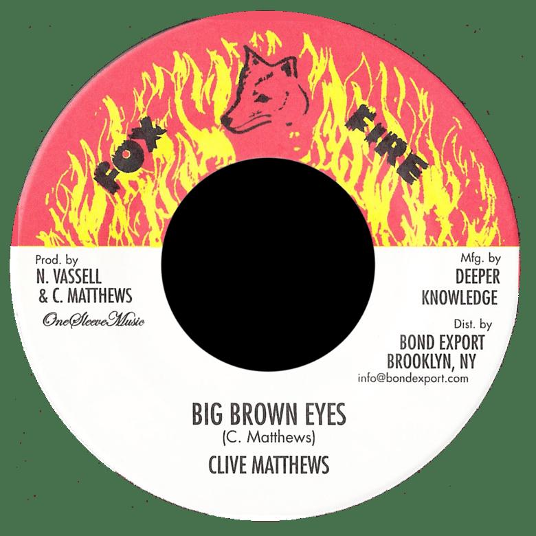 "Image of Clive Matthews - Big Brown Eyes 7"" (Fox Fire)"