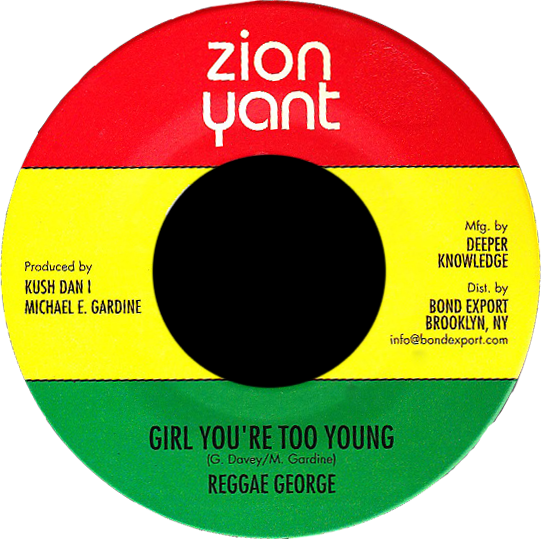 "Image of Reggae George - Girl You're Too Young 7"" (Zion Yant)"