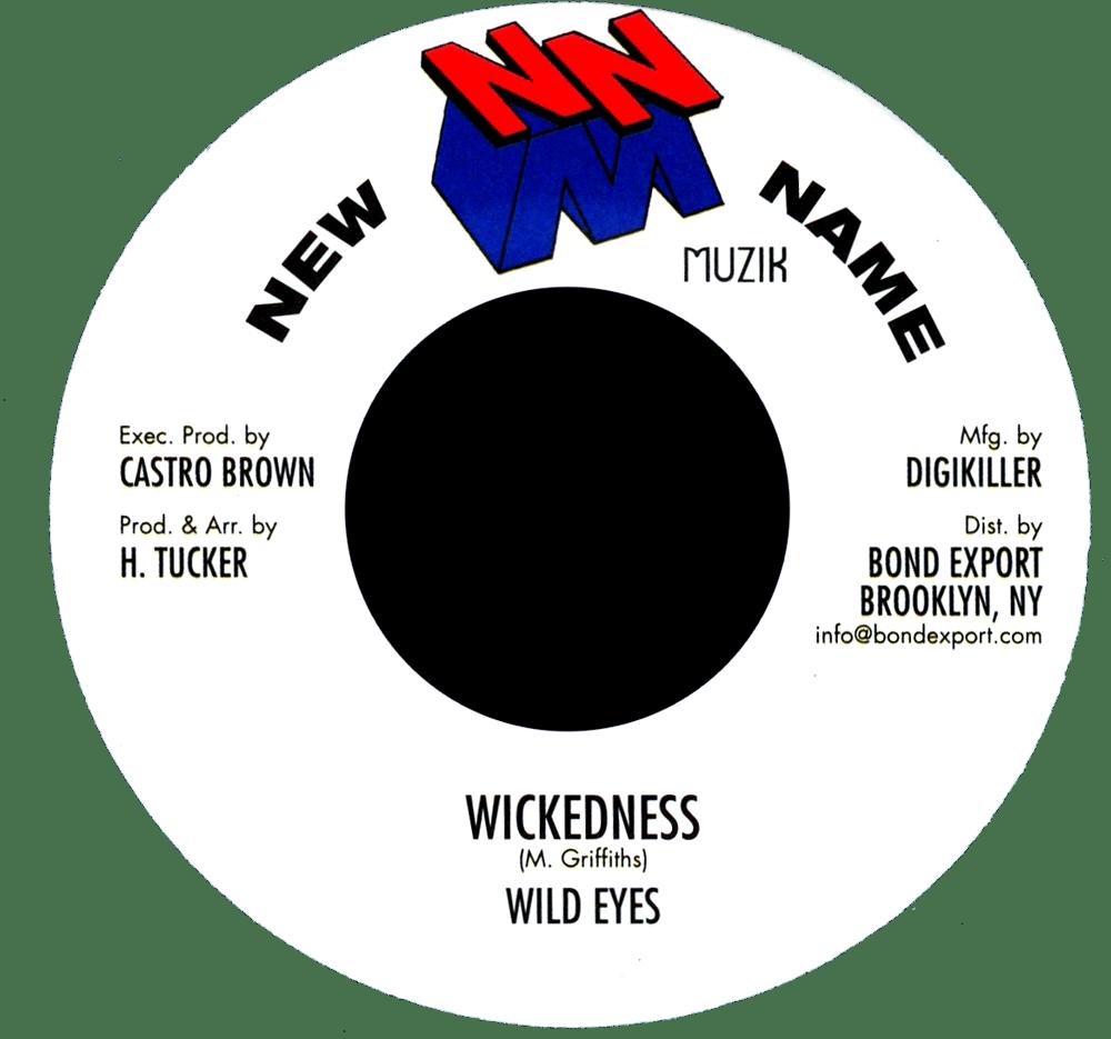 """Image of Wild Eyes - Wickedness 7"""" (New Name Muzik)"""