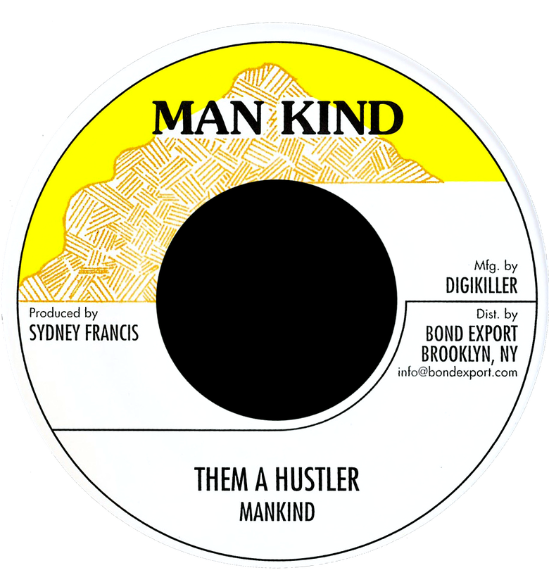 "Image of Mankind - Them a Hustler 7"" (Man Kind)"