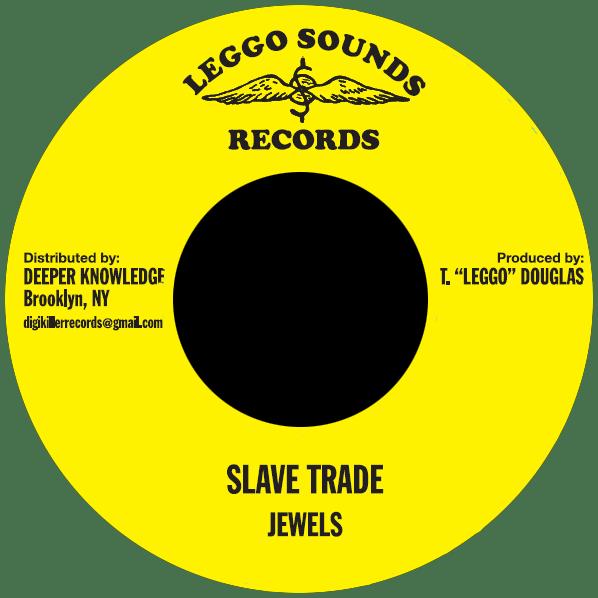 "Image of Jewels - Slave Trade 7"" (Leggo Sounds)"
