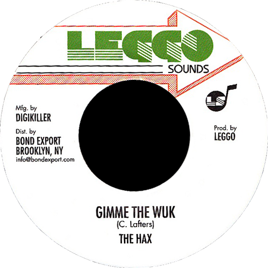 "Image of The Hax - Gimme the Wuk 7"" (Leggo Sounds)"
