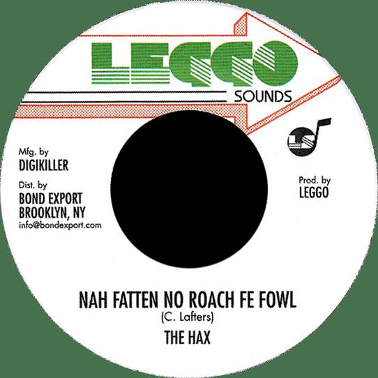 "Image of The Hax - Nah Fatten No Roach Fe Fowl 7"" (Leggo Sounds)"