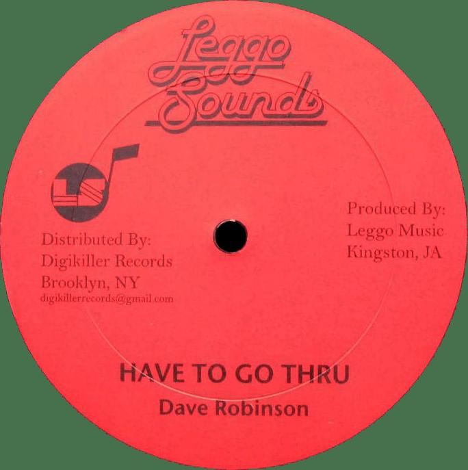 """Image of Dave Robinson - Have To Go Thru 12"""" (Leggo Sounds)"""