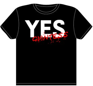 Image of Yes Giantess T-Shirts