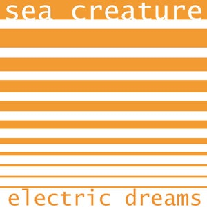 "Image of Sea Creature ""Electric Dreams"" full length 12"""