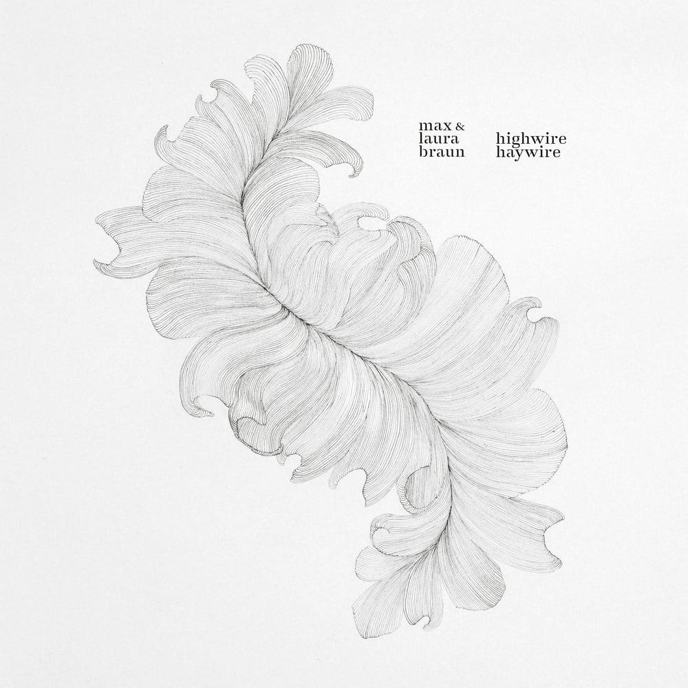 Image of Max & Laura Braun, Highwire Haywire, LP