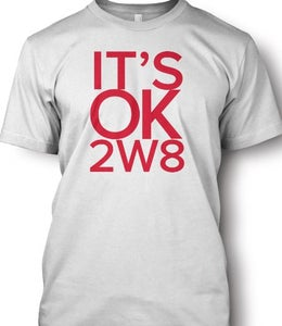 Image of IT'SOK2W8 Campaign Shirt