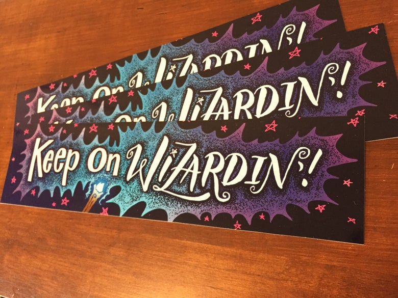 Image of Keep on Wizardin' Bumper Sticker