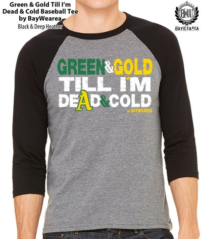 Image of Green and Gold Till I'm Dead and Cold Baseball Tee Shirt