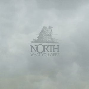 "Image of North ""What You Were"" LP"