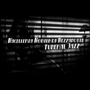 Image of Macelleria Mobile di Mezzanotte - Funeral Jazz - LP Black