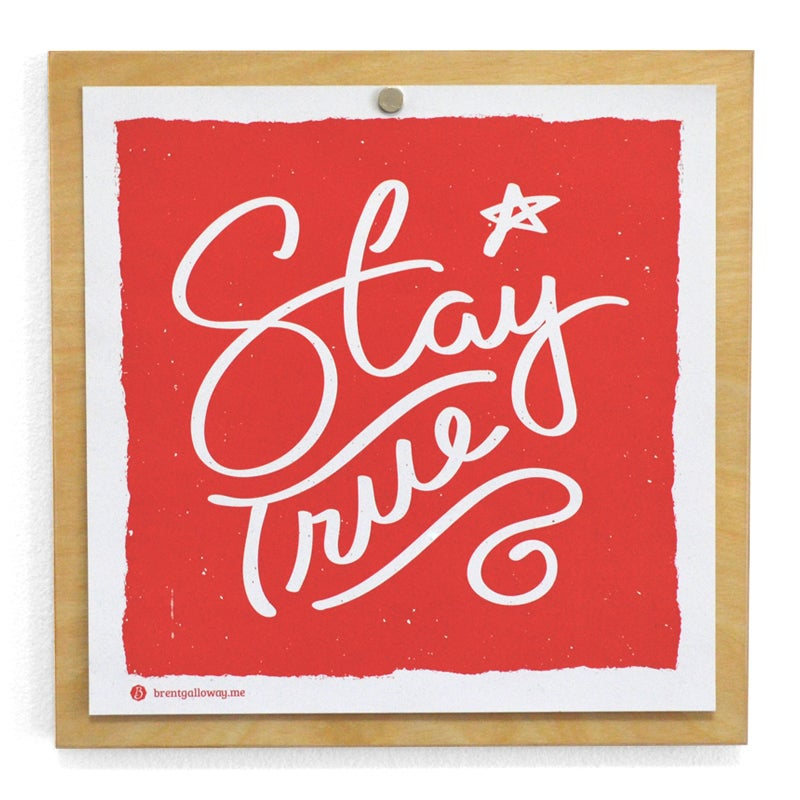 Image of Stay True 9x9
