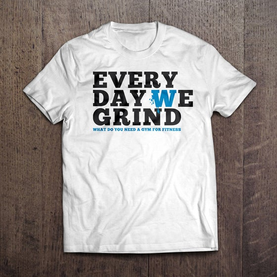 "Image of ""EVERYDAY WE GRIND I"" TSHIRT"