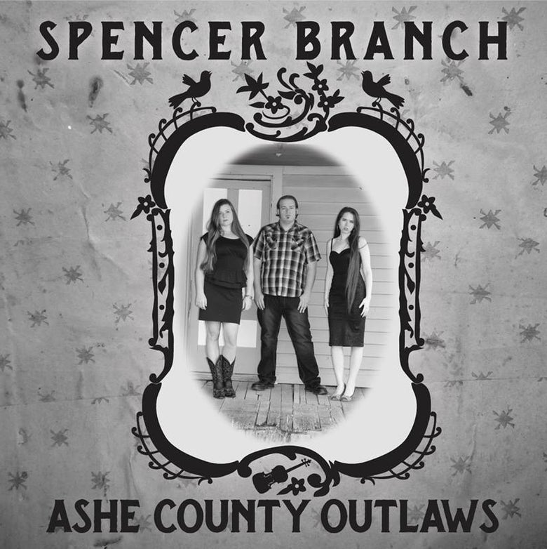 Image of Pre-Order Spencer Branch- Ashe County Outlaws