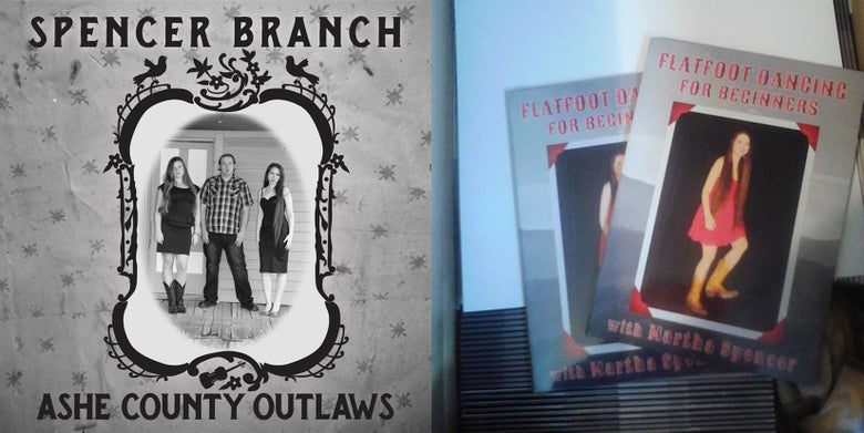 Image of Pre-Order Spencer Branch- Ashe County Outlaws Album + Martha Spencer Flatfoot Dance DVD Package