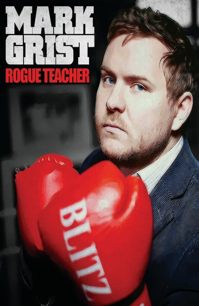 Image of Rogue Teacher by Mark Grist (illustrated by Guy Larsen)