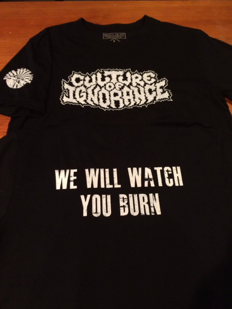 Image of We Will Watch You Burn Shirt