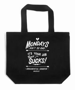 "Image of ""Mondays"" Tote Bag by Ornamental Conifer (P1B-A0527)"