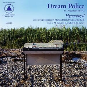 Image of DREAM POLICE HYPNOTIZED LP