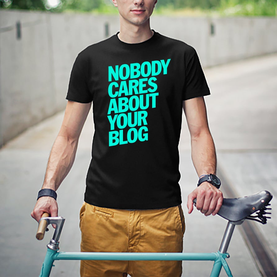 Image of Nobody Cares About Your Blog - Teal on Black