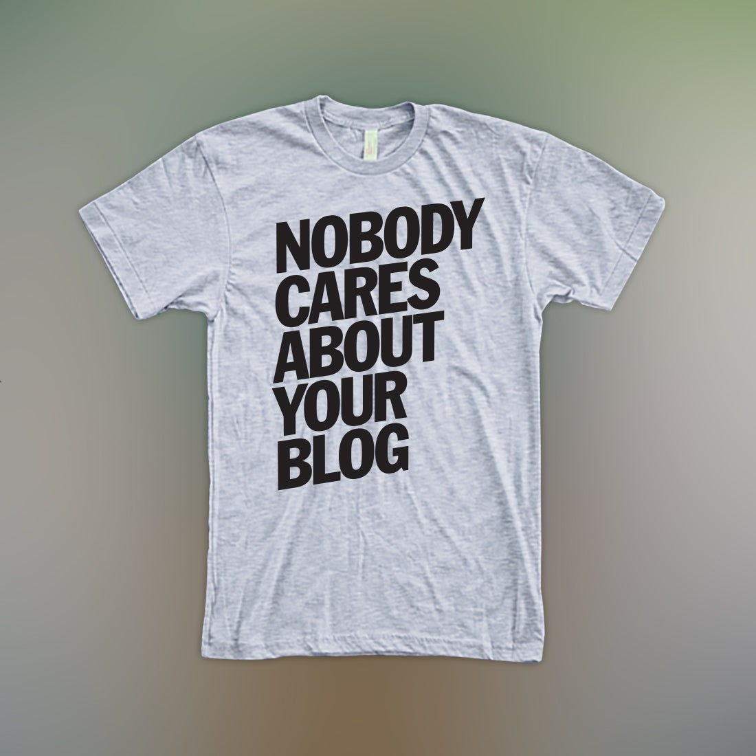 Image of Nobody Cares About Your Blog - Black on Heather Grey